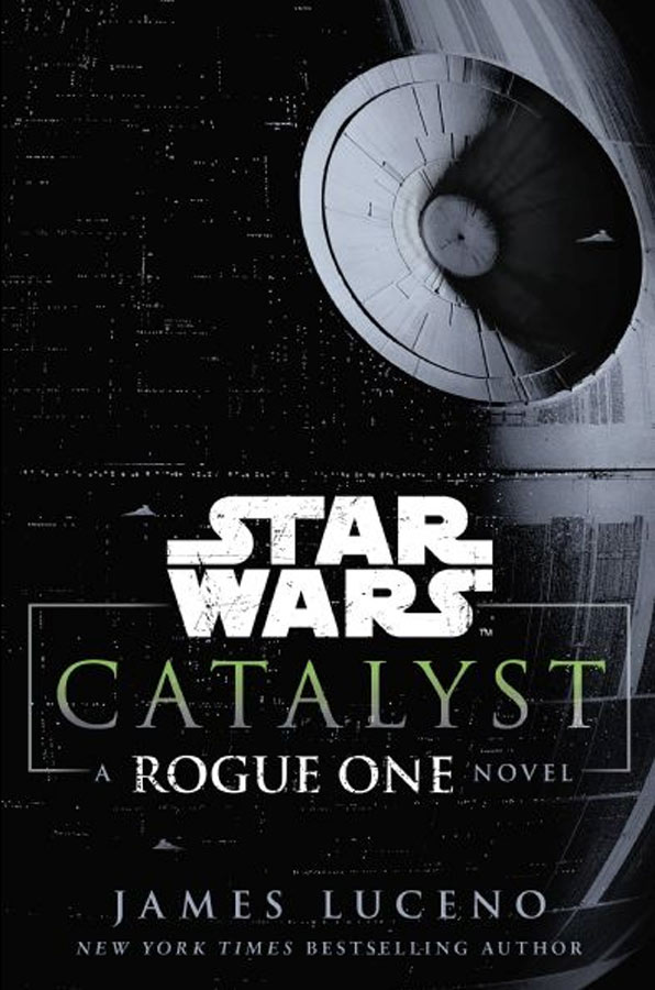 The cover of Catalyst: A Rogue One Novel