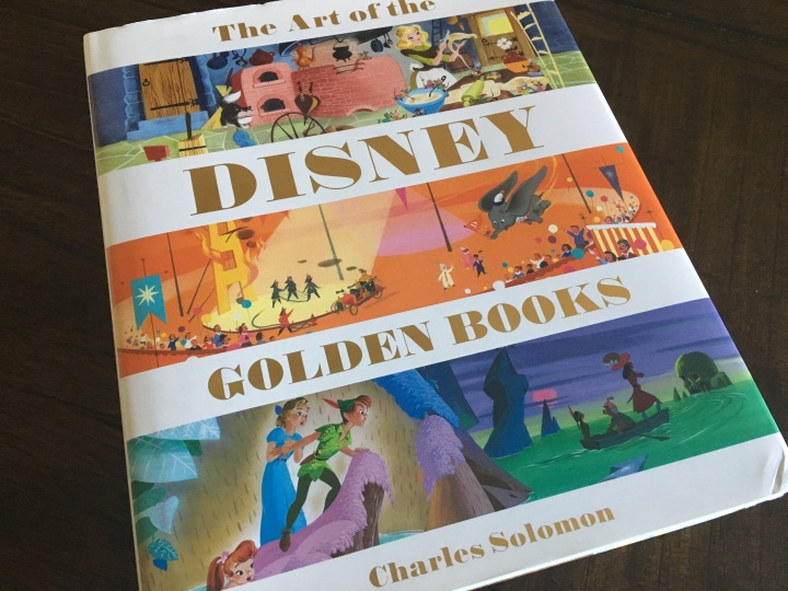 The cover of The Art of the Disney Golden Books captures some of the iconic images from these historical treasures